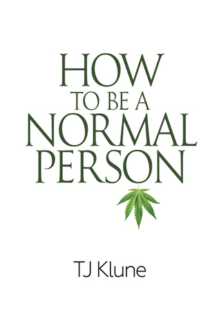 Review: How To Be A Normal Person, by T.J. Klune