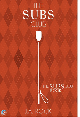 Book Cover - The Subs Club Book 1 by J.A. Rock