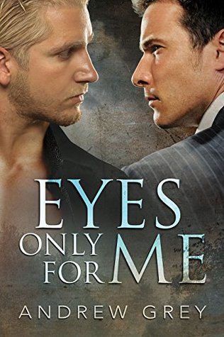Review: Eyes Only For Me, by Andrew Grey