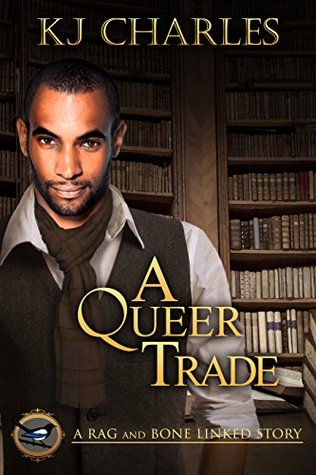 Review: A Queer Trade, by K.J. Charles