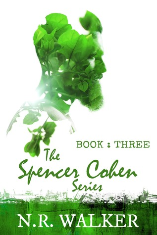 Review: Spencer Cohen, book 3, by N.R. Walker