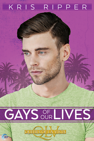 Review: Gays of Our Lives, by Kris Ripper