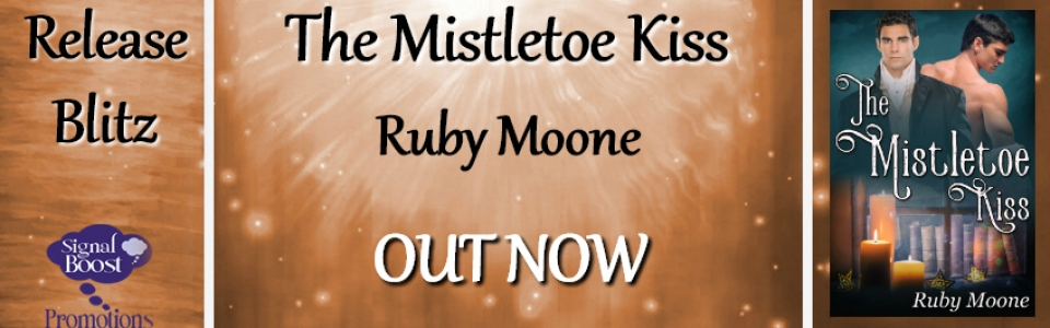 Release Blitz & Giveaway: The Mistletoe Kiss by Ruby Moone